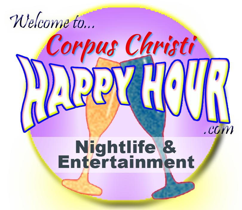 Corpus Christi Happy Hour, Nightlife & Entertainment Guide.